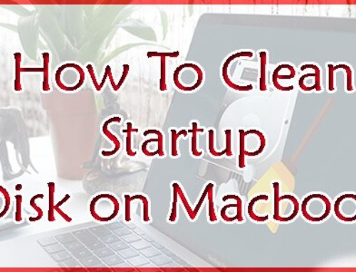How to Clean Startup Disk on Macbook [Simple Methods To Clean]