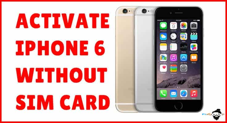 activate iphone 6 without sim