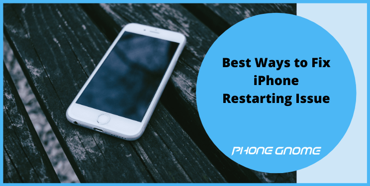 "Best Ways to Fix ""iPhone keeps Restarting"" Issue"