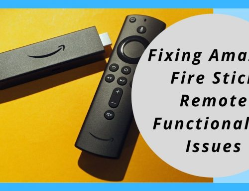 Fixing Amazon Fire stick Remote Functionality Issues