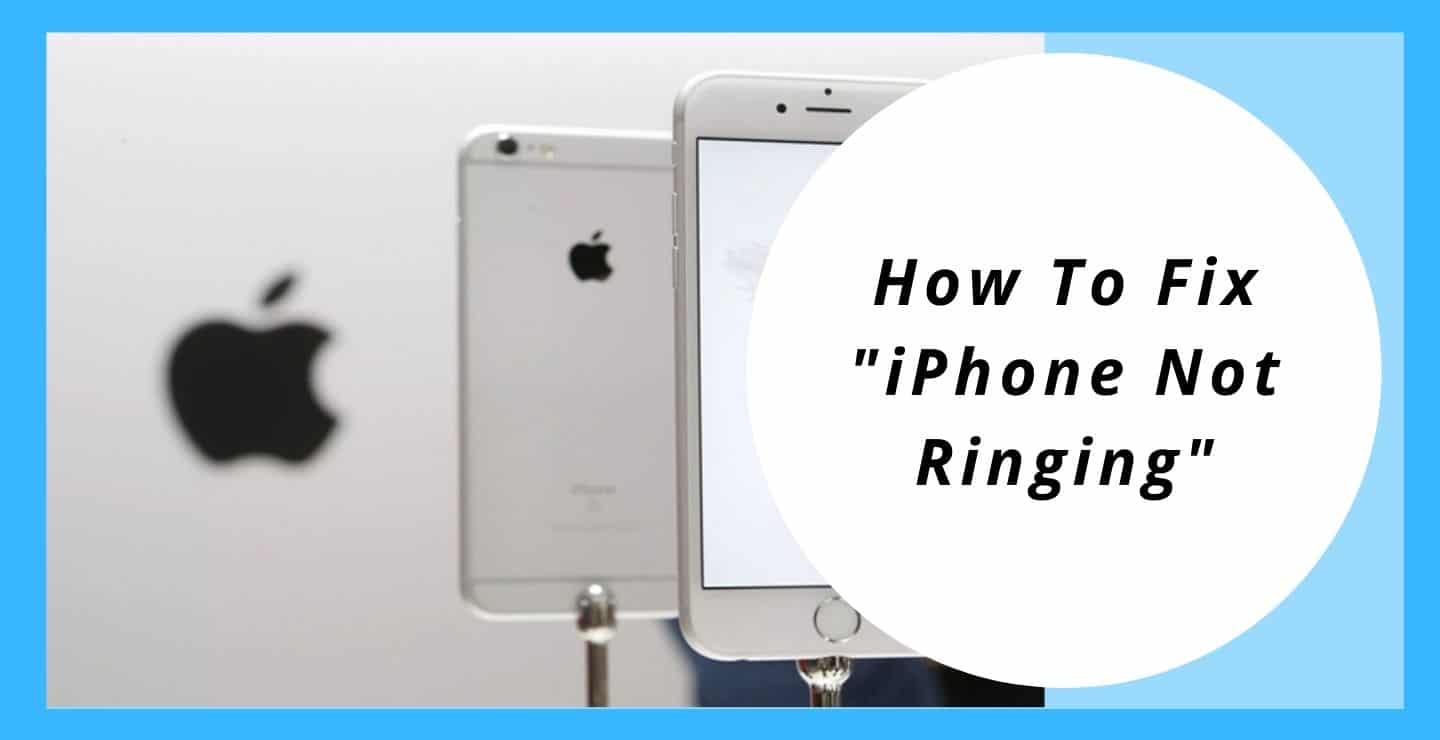 "How To Fix ""iPhone Not Ringing"""