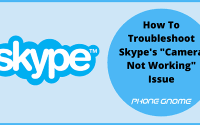 "How To Troubleshoot Skype's ""Camera Not Working"" Issue"