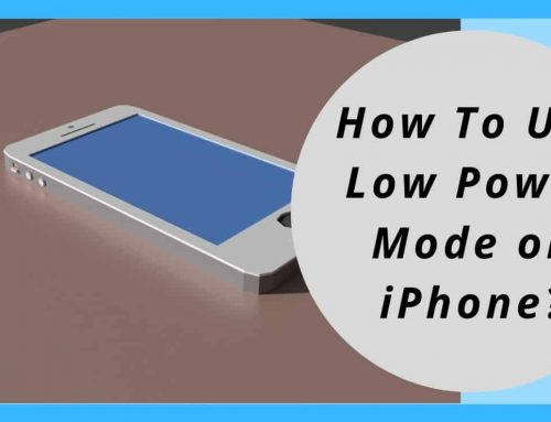 How To Use Low Power Mode on iPhone?