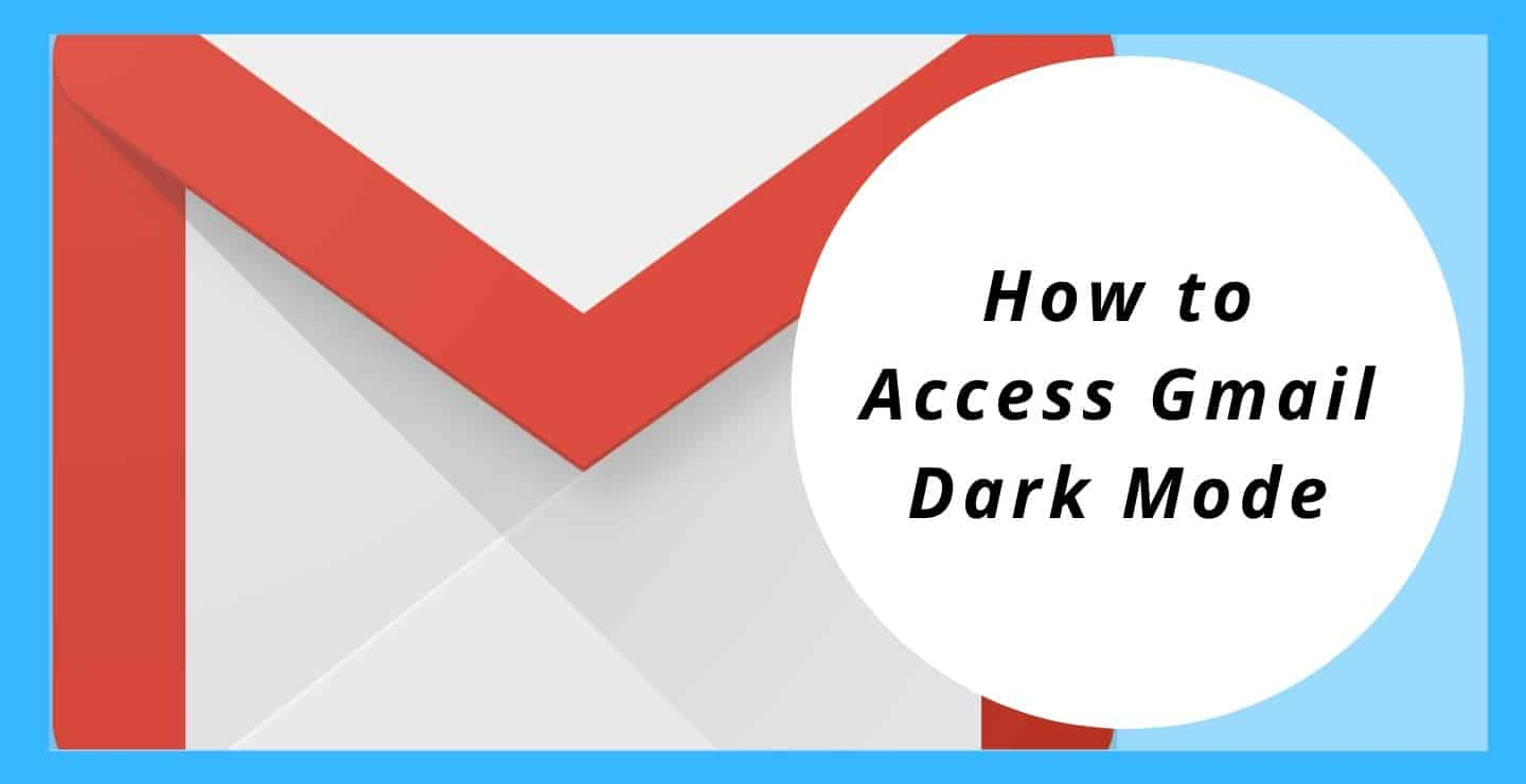 How to Access Gmail Dark Mode