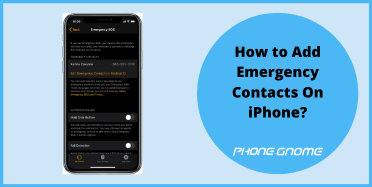 How to Add Emergency Contacts On iPhone?