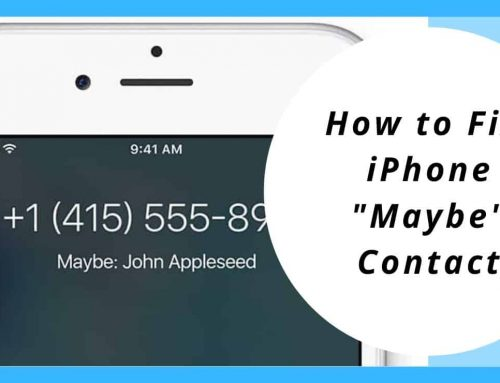 "How to Fix, iPhone ""Maybe"" Contact"