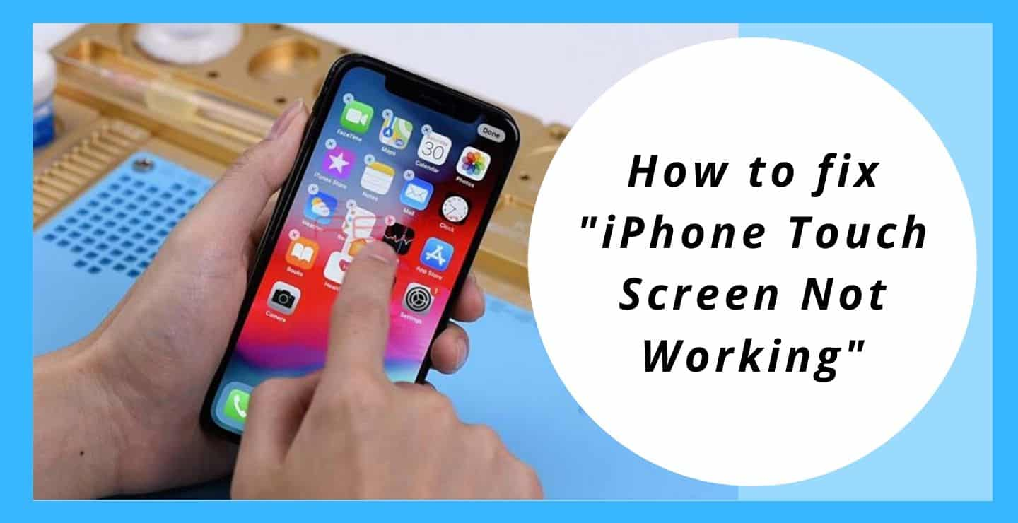 """How to fix""""iPhone Touch Screen Not Working"""""""