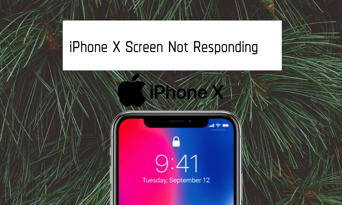 iPhone X Screen Not Responding!!! Try To Fix It Using Simple Methods