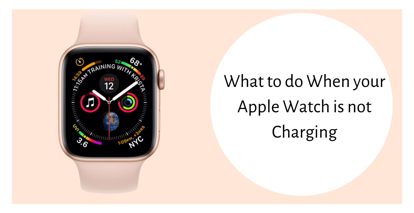 Wonder Why Your Apple Watch is not Charging