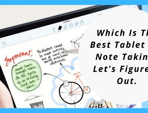 Which Is The Best Tablet For Note Taking? Let's Figure It Out.
