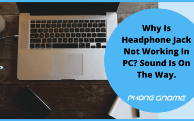 Why Is Headphone Jack Not Working On PC? Sound Is On The Way.