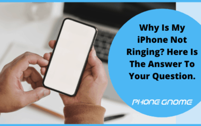Why Is My iPhone Not Ringing? Here Is The Answer To Your Question.