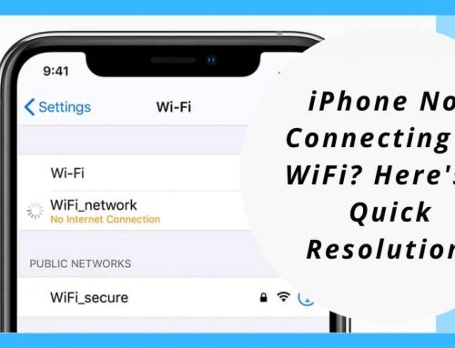 iPhone Not Connecting To WiFi? Here's A Quick Resolution!
